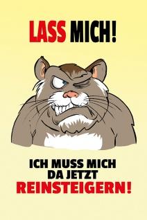 """"""" Lass Mich! Ich Muss Mich Da Jetzt Reinsteigern!"""" - katze, lustig, metallschild, blechschild, comic, spruchschild"""