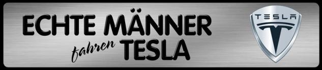 Echte Männer fahren Tesla Parking Auto Car Blechschild 46x10 cm