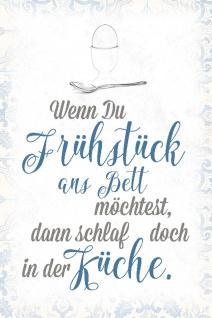 Blechschild Spruch Wenn du Frühstuck Bett Metallschild Wanddeko 20x30 cm tin sign