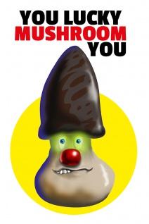 """ You lucky mushroom you"" spruchschild, lustig, blechschild, comic, denglisch, englisch"