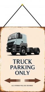 Blechschild LKW Trucks parking only beiges Metallschild Deko 20x30 m.Kordel
