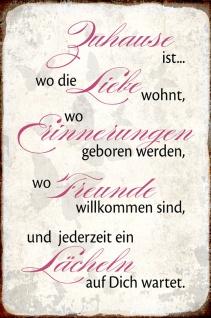 Blechschild Spruch: Zuhause wo Liebe wohnt Metallschild Wanddeko 20x30 cm tin sign