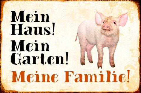 Blechschild Schwein Mein Haus! Mein Garten! Metallschild Wanddeko 20x30 cm tin sign