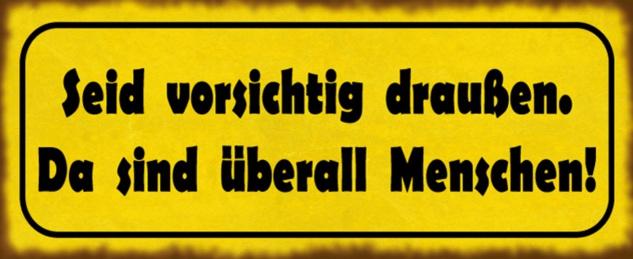 Blechschild Spruch Vorsicht draußen Menschen Metallschild 27x10 cm Wanddeko tin sign