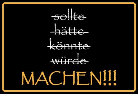 Blechschild Spruch Sollte Hätte Könnte Würde - Machen Metallschild 20x30 tin sign