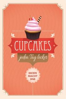 """ Cupcakes jeden Tag lecker. Backen macht spass"" blechschild reklame, fairy cake, kuchen"