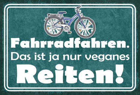 Blechschild Spruch Fahrradfahren ist veganes Reiten! Metallschild 20x30 Deko