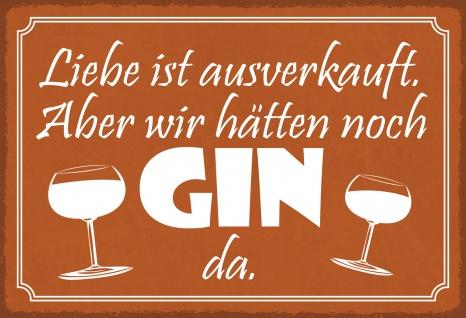 Blechschild Spruch ...Gin ist noch da Metallschild Wanddeko 20x30 cm tin sign