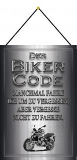 Blechschild Motorrad Biker Code ...fahre ich um zu vergessen Deko 20x30 m.Kordel