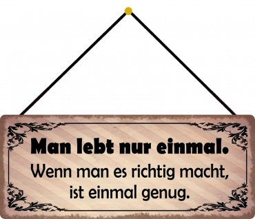 Schatzmix Blechschild Spruch Man lebt nur einmal... Metallschild Wanddeko 27x10 mit Kordel