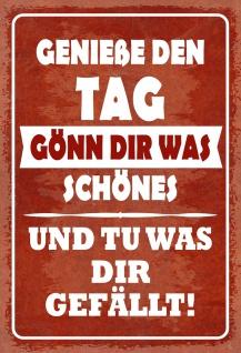 Blechschild Spruch Genieße den Tag... Metallschild 20x30 Deko tin sign