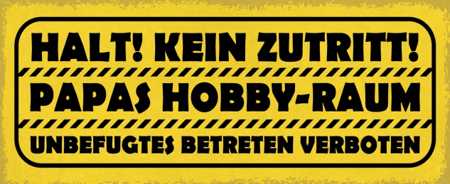 Blechschild Spruch Halt! Kein Zutritt! Papas Hobby-Raum - unbefugtes Betreten verboten Metallschild 27x10 Deko tin sign