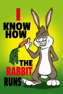 """"""" i know how the rabbit runs"""" spruchschild, lustig, blechschild, comic, denglisch, englisch"""