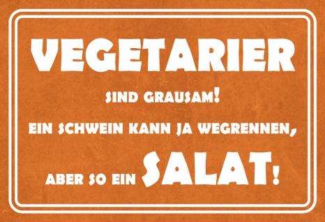 Blechschild Spruch Vegetarier sind grausam... Metallschild 20x30 Deko tin sign