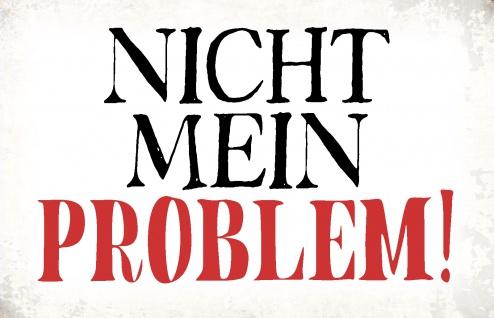 Blechschild Nicht mein Problem Metallschild Wanddeko 20x30 cm tin sign