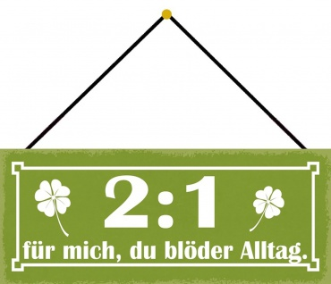 Schatzmix Blechschild Spruch 2:1 für mich Metallschild Wanddeko 27x10 cm mit Kordel
