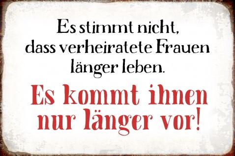 Blechschild Spruch Länger leben Metallschild Wanddeko 20x30 cm tin sign