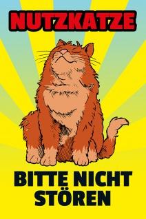 """"""" Nutzkatze bitte nicht stören"""" blechschild, lustig, comic, metallschild"""