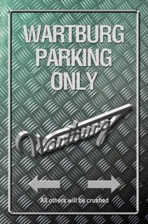 Wartburg Parking only Metallic blechschild