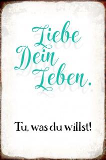 Blechschild Spruch Liebe dein Leben Metallschild Wanddeko 20x30 cm tin sign
