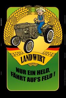 Nur ein Held fährt auf's feld! Landwirt traktor trekker schlepper bauer blechschild lustig comic spruchschild