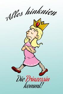 """"""" Alles Hinknien Die Prinzessin Kommt!"""" - lustig, spruchschild, blechschild, comic, metallschild, dekoschild"""