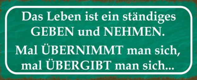 Blechschild Spruch Leben geben nehmen Metallschild 27x10 cm Wanddeko tin sign