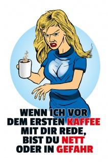 """"""" Wenn ich vor dem ersten Kaffee"""" blechschild, lustig, comic, metallschild"""