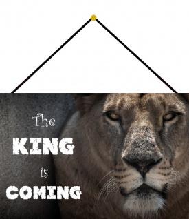 Blechschild Spruch Tier Löwe The King is Coming Metallschild Deko 20x30 m.Kordel