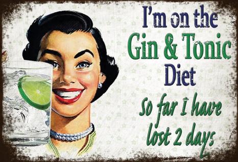 Gin & Tonic diet - so far i have lost 2 days lustige blechschild