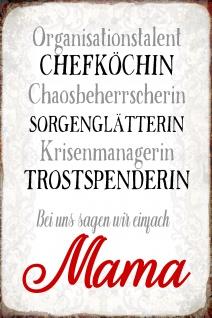 Blechschild Spruch Bei uns sagen wir Mama Metallschild Wanddeko 20x30 cm tin sign - Vorschau