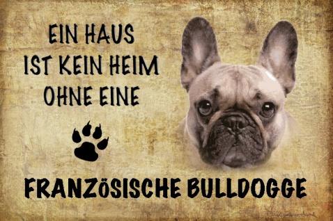 Ein haus ist kein heim ohne einen Französische Bulldogge hund blechschild