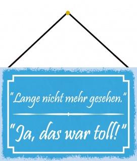 Blechschild Spruch Lange nicht mehr gesehen Metallschild 20x30 Deko mit Kordel