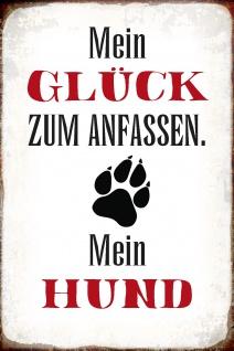 Blechschild Spruch Mein Glück - Mein Hund Metallschild Wanddeko 20x30 cm tin sign
