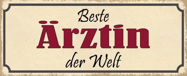 Blechschild Spruch Beste ÄRZTIN der Welt Metallschild 27x10 Deko tin sign