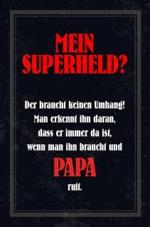 Blechschild Spruch Mein Superheld? Papa Metallschild Wanddeko 20x30 cm tin sign