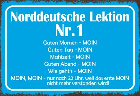 Blechschild Norddeutsche Lektion NR. 1 Metallschild 20x30 cm Deko