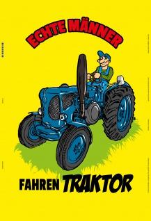echte männer fahren traktor trekkor bauer blechschild lustig comic spruchschild