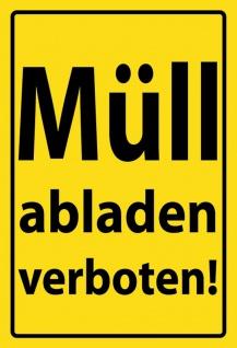 Warnschild: Müll abladen verboten! Metallschild Wanddeko 20x30 cm tin sign