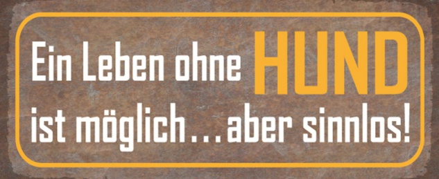 Blechschild Spruch Leben ohne Hund sinnlos Metallschild 27x10 cm Wanddeko tin sign