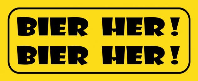 Blechschild Spruch Bier her ! Bier her ! Metallschild 27x10 Deko tin sign