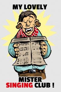 """"""" My lovely Mister Singing club!"""" spruchschild, lustig, blechschild, comic, denglisch, englisch"""
