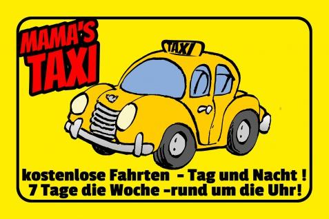 Blechschild Spruch Mamas Taxi Metallschild Wanddeko 20x30 cm tin sign