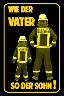 Blechschild Feuerwehr Wie der Vater so der Sohn Metallschild Wanddeko 20x30 cm tin sign