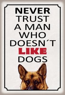 Blechschild Never trust a man who doesn't like dogs Metallschild 20x30 Deko
