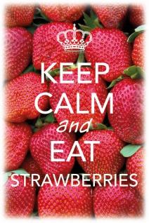 Keep calm and eat strawberries Blechschild 20x30 cm