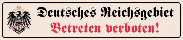 Deutsches Reichsgebeit Betreten Verboten! strassenschild mit Bundesadler blechschild 46x10cm