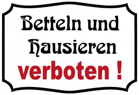 Blechschild Betteln und Hausieren verboten! Metallschild Wanddeko 20x30 cm tin sign