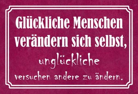 Blechschild Glückliche Menschen verändern sich selbst... Metallschild Wanddeko 20x30 cm tin sign