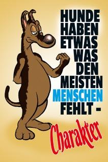 Blechschild Hunde haben etwas? Metallschild Wanddeko 20x30 cm tin sign